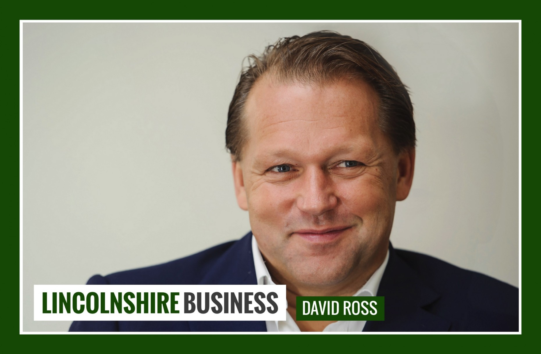 Lincolnshire Business 40 David Ross