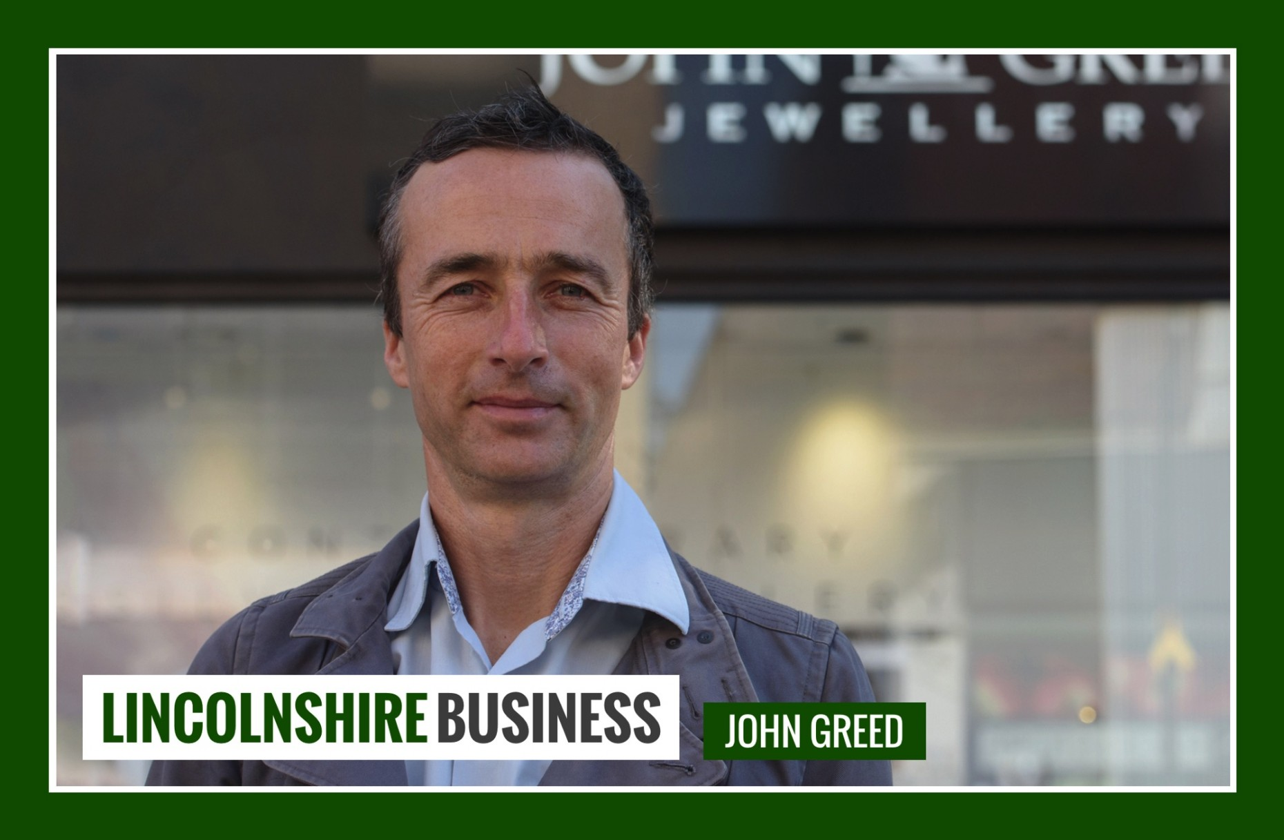 Lincolnshire Business 53 John Greed